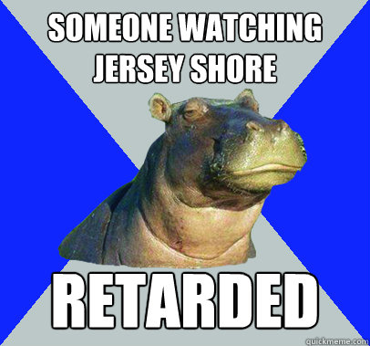 jersey shore retarded