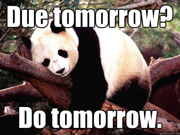 due tomorrow do tomorrow - Procrastination Panda