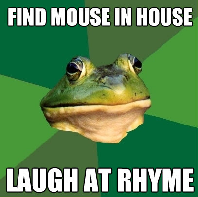 find mouse in house laugh at rhyme - Foul Bachelor Frog
