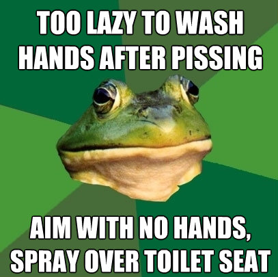 too lazy to wash hands after pissing aim with no hands spra - Foul Bachelor Frog