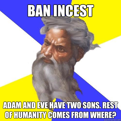 ban incest adam and eve have two sons rest of humanity come - Advice God