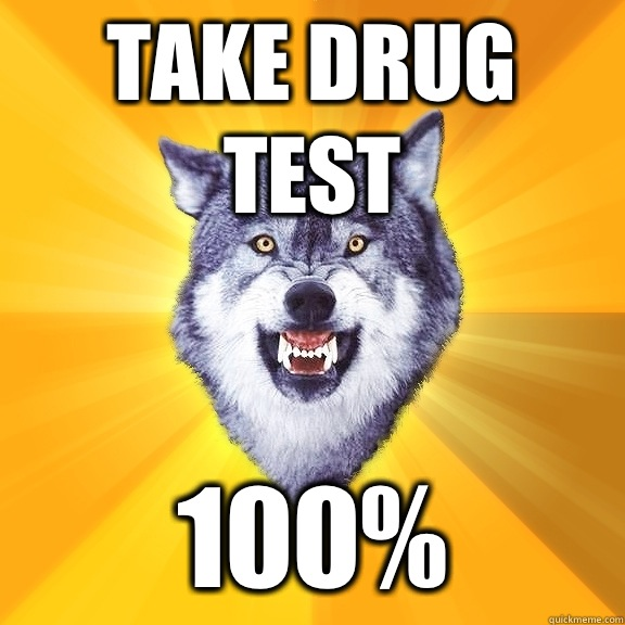 Take drug test 100 - Courage Wolf