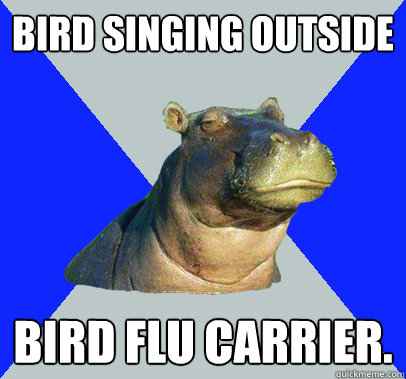 bird singing outside bird flu carrier - Skeptical Hippo
