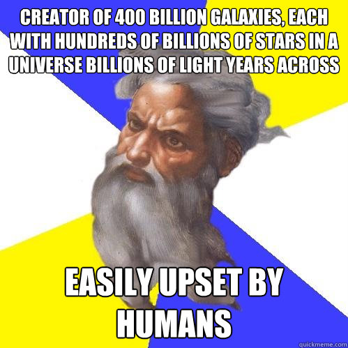 creator of 400 billion galaxies each with hundreds of billi - Advice God