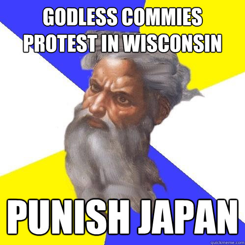 godless commies protest in wisconsin punish japan - Advice God