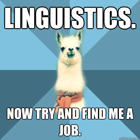 linguistics now try and find me a job - Linguist Llama