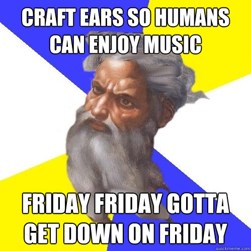 craft ears so humans can enjoy music friday friday gotta get - Advice God
