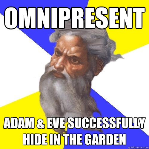 omnipresent adam eve successfully hide in the garden - Advice God